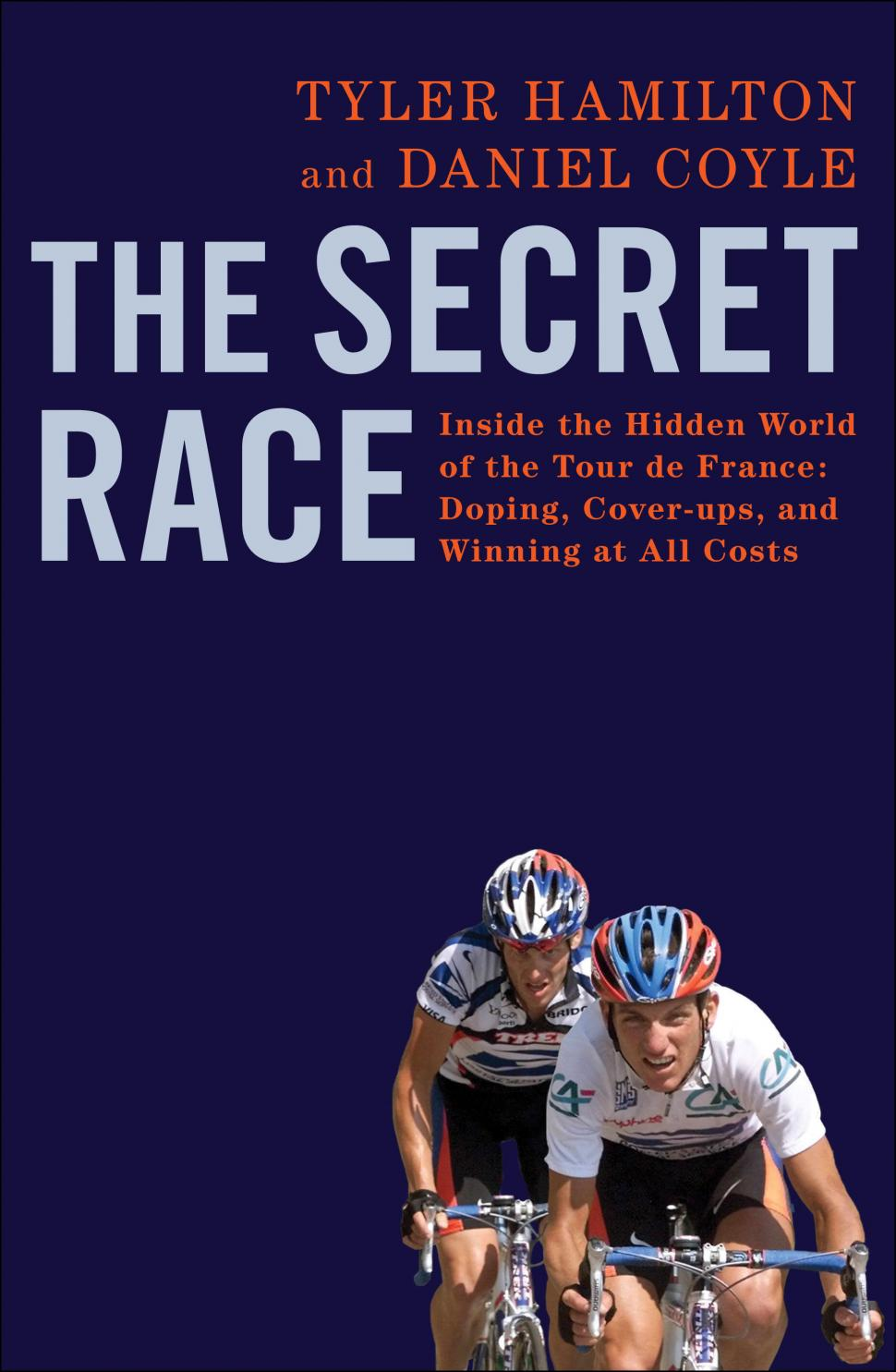 Tyler Hamilton: The Secret Race